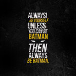 Always be Batman - VISUAL STATEMENTS